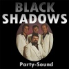 Black Shadows - Party Sound