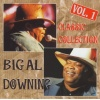 Downing, Big Al - Classic Collection (Original Recordings) Vol. 1