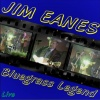 Eanes, Jim - Bluegrass Legend