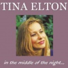 Elton, Tina - In The Middle Of The Night