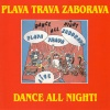 Plava Trava Zaborava - Dance All Night!
