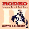 Rodeo - Lonesome Days & Bottle Tones