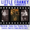 Little Franky & The Townbeats - Rockin' Thru The Years Vol. 1 CD