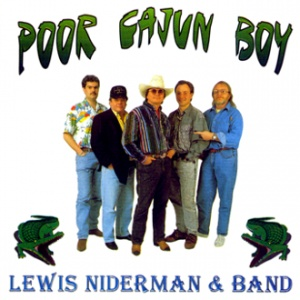 Niderman, Lewis & Band - Poor Cajun Boy CD
